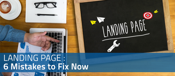 Landing Page: 6 Mistakes to Fix Now