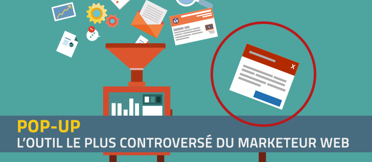 Pop-up : l'outil le plus controversé du marketeur web