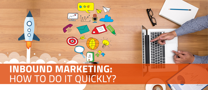 Inbound Marketing: How to do it Quickly