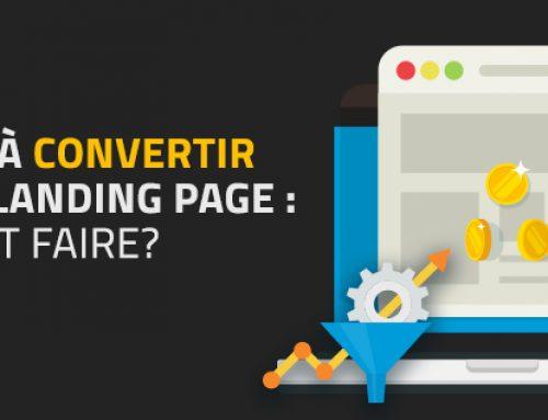 Convertir avec sa landing page : Comment faire?
