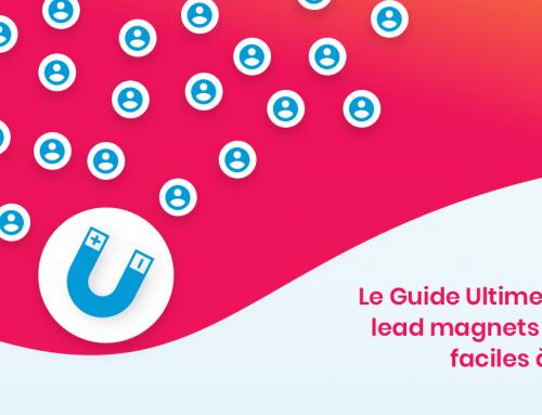 Le Guide Ultime : Les 49 lead magnets (offres) faciles à copier