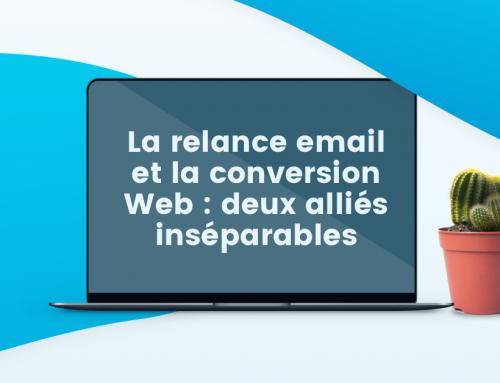 La relance email et la conversion Web : deux alliés inséparables