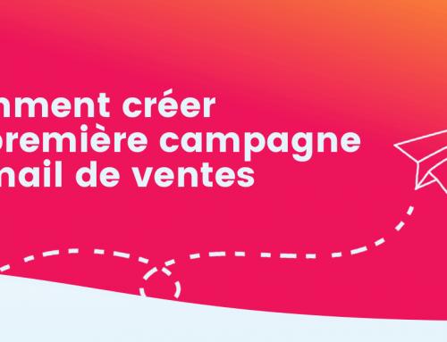 Comment s'y prendre pour créer sa première campagne d'email de ventes