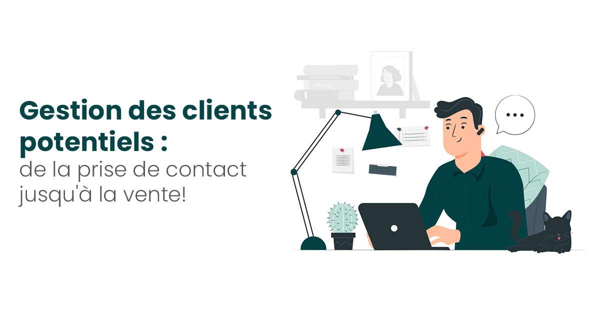 Gestion Des Clients Potentiels De La Prise De Contact Jusqu A La Vente