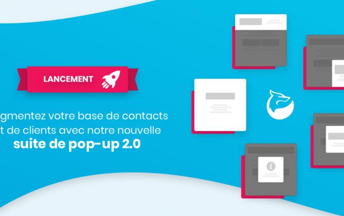 Lancement suite pop-up 2.0 leadfox