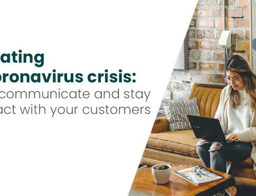 Navigating the coronavirus crisis: how to communicate and stay in contact with your customers