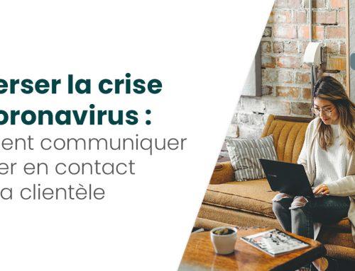 Traverser la crise du Coronavirus : comment communiquer et rester en contact avec sa clientèle