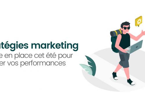 6 stratégies marketing à mettre en place cet été pour améliorer vos performances