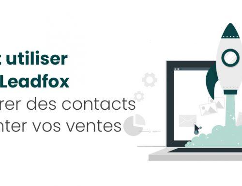 Comment utiliser le logiciel Leadfox pour générer des contacts et augmenter vos ventes!