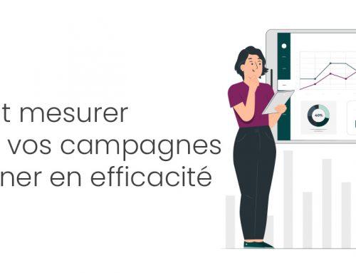 Agence : Comment mesurer et ajuster vos campagnes pour gagner en efficacité