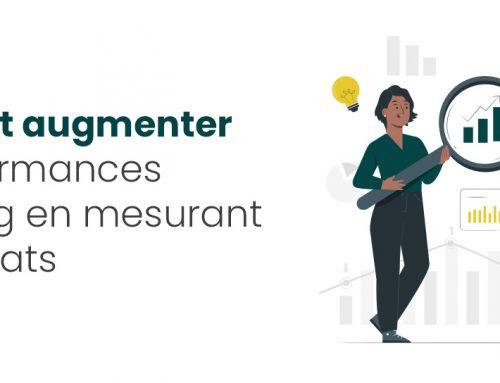 Comment augmenter ses performances marketing en mesurant ses résultats